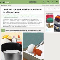 4 manières de fabriquer un substitut maison de pâte polymère