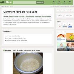 3 manières de faire du riz gluant