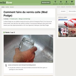 Comment faire du vernis colle (Mod Podge)
