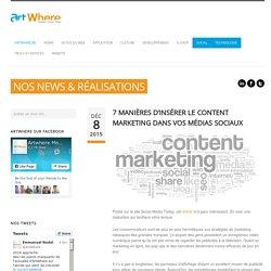 7 manières d'insérer le Content Marketing dans vos médias sociaux ‹ Blog ArtWhere