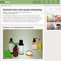 3 manières de faire votre propre shampoing
