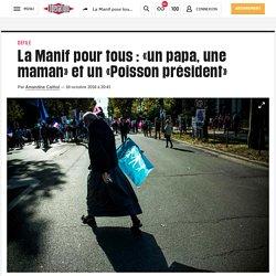 La Manifpour tous : «un papa, une maman» et un «Poisson président»