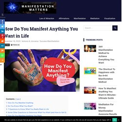 How Do You Manifest Anything You Want in Life -