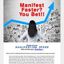 Manifest Faster!