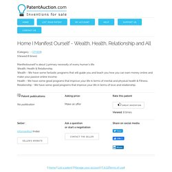 Buy the patent: Home I Manifest Ourself - Wealth, Health, Relationship and All (Patent for sale)