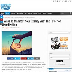 5 Ways To Manifest Your Reality With The Power of Visualization