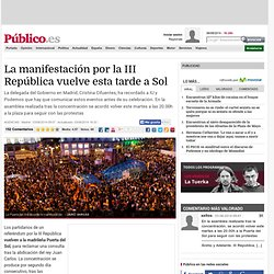 La manifestación por la III República vuelve esta tarde a Sol