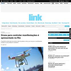 Drone para controlar manifestações é apresentado no Rio