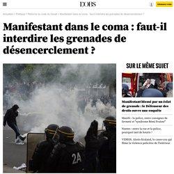Manifestant dans le coma : faut-il interdire les grenades de désencerclement ?
