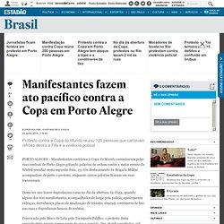Manifestantes fazem ato pacífico contra a Copa em Porto Alegre - Brasil - Estadão