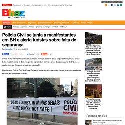 Polícia Civil se junta a manifestantes em BH e alerta turistas sobre falta de segurança