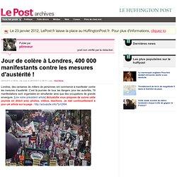 Jour de colère à Londres, 400 000 manifestants contre les mesures d'austérité ! - ptireveur sur LePost.fr - Minefield