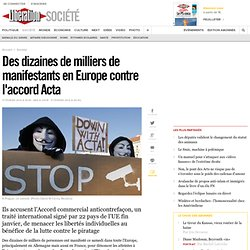 Des dizaines de milliers de manifestants en Europe contre l'accord Acta