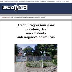 Arzon. L'agresseur dans la nature, des manifestants anti-migrants poursuivis -