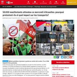 50.000 manifestants attendus ce mercredi à Bruxelles: pourquoi protestent-ils et quel impact sur les transports?