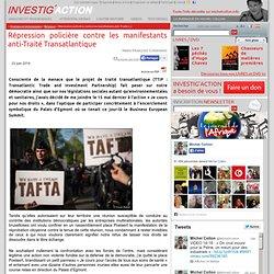 Répression policière contre les manifestants anti-Traité Transatlantique