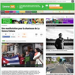 Une manifestation pour la chanteuse de La Sonora Cubana