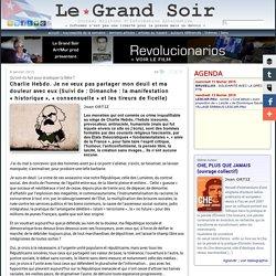 Charlie Hebdo. Je ne veux pas partager mon deuil et ma douleur avec eux (Suivi de : Dimanche : la manifestation « historique », « consensuelle » et les tireurs de ficelle)