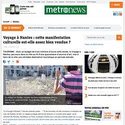 Voyage à Nantes : cette manifestation culturelle est-elle assez bien vendue ?