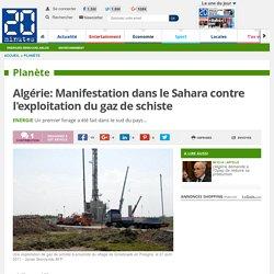 Algérie: Manifestation dans le Sahara contre l'exploitation du gaz de schiste