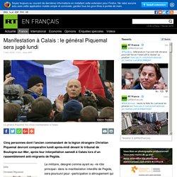 Manifestation à Calais : le général Piquemal sera jugé lundi