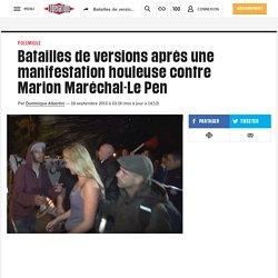 Batailles de versions après une manifestation houleuse contre Marion Maréchal-Le Pen