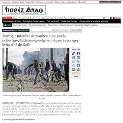 Pontivy : Interdite de manifestation par la préfecture, l'extrême-gauche se prépare à saccager le marché de Noël