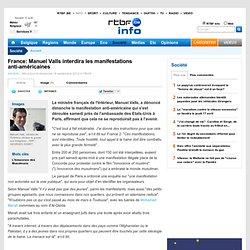 France: Manuel Valls interdira les manifestations anti-américaines