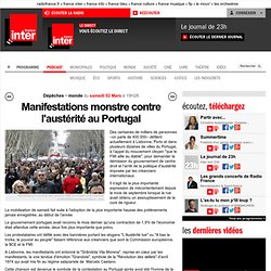 Manifestations monstre contre l'austérité au Portugal - France Inter