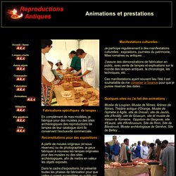 Animations manifestations culturelles, journées du patrimoine et fêtes romaines, fabrication en public de lampes