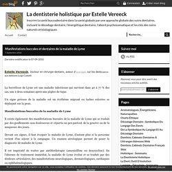 Manifestations buccales et dentaires de la maladie de Lyme - La dentisterie holistique par Estelle Vereeck