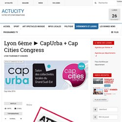 Lyon 6ème ► CapUrba + Cap Cities Congress