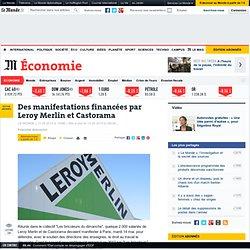 Des manifestations financées par Leroy Merlin et Castorama