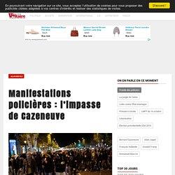 Manifestations policières : l'impasse de Cazeneuve