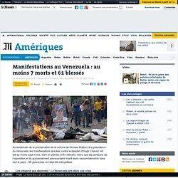 Manifestations au Venezuela : au moins 7 morts et 61 blessés