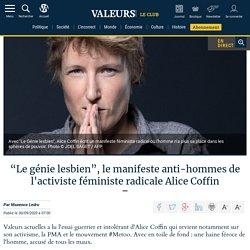 """""""Le génie lesbien"""", le manifeste anti-hommes de l'activiste féministe radicale Alice Coffin"""