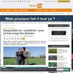 TERRE-NET 22/11/17 Big data agricole Smag publie un « manifeste » pour un bon usage des données