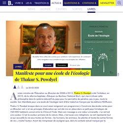 Manifeste pour une école de l'écologie de Thakur S. Powdyel - Bouddha News