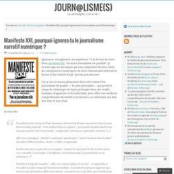 Manifeste XXI, pourquoi ignores-tu le journalisme narratif numérique ? – Journ@lisme(s)