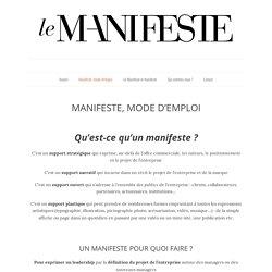 MANIFESTE, MODE D'EMPLOI - Le Manifeste