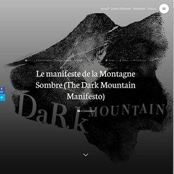 Le manifeste de la Montagne Sombre (The Dark Mountain Manifesto) – Le Partage