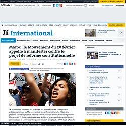 Maroc : le Mouvement du 20 février appelle à manifester contre le projet de réforme constitutionnelle
