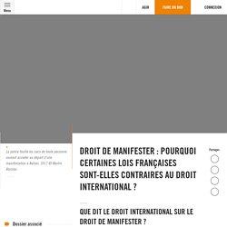 Droit de manifester: pourquoi certaines lois françaises sont-elles contraires au droit international?
