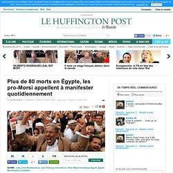 Plus de 80 morts en Égypte, les pro-Morsi appellent à manifester quotidiennement