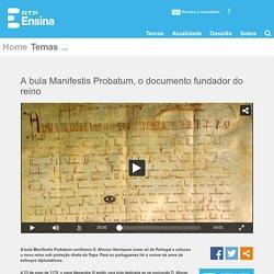 A bula Manifestis Probatum, o documento fundador do reino