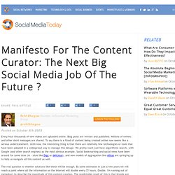 Manifesto For The Content Curator: The Next Big Social Media Job Of The Future ?
