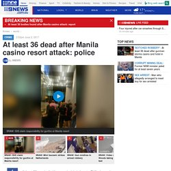 At least 36 dead after Manila casino resort attack: police