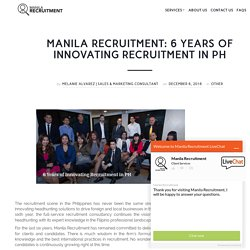 Manila Recruitment: 6 Years of Innovating Recruitment in PH