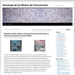 Dictadura militar chilena: manipulación de la información y alcances persuasivos de los medios.