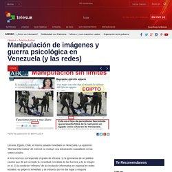 Manipulación de imágenes y guerra psicológica en Venezuela (y las redes)
